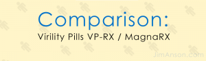 Male Enhancement Supplement Comparison: Virility Pills VP-RX Or MagnaRX?